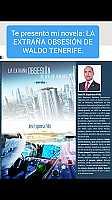 NOVELA  de Jose Espinosa: LA EXTRAÑA OBSESION DE WALDO TENERIFE